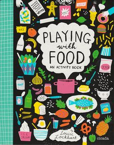 Playing With Food is an activity book all about food. Published by Cicada Books and available online at The Printed Peanut!