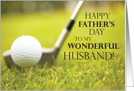 Happy Father's Day for Husband with Golf Club and Ball