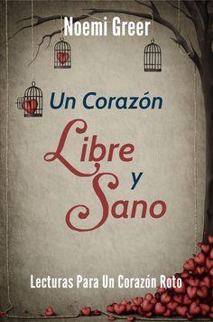 Un Corazón Libre Y Sano by Noemi Greer