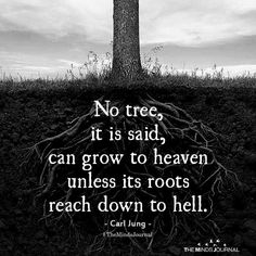 Fake People Quotes : No Tree, It Is Said, Can Grow To Heaven Unless Its Roots Reach Down To Hell - Famous Quotes Network : Explore & Discover the best and the most trending Quotes and Sayings Around the world Quotable Quotes, Wisdom Quotes, Words Quotes, Quotes On Art, Faith Quotes, Quotes Quotes, People Quotes, Tree Of Life Quotes, Citations Sages