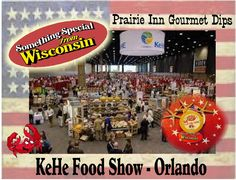 Going to KeHe Food Show in Orlando on Feb 2 & 3 to showcase Prairie Inn Seafood & Cheese Gourmet Dips! We truly are Something Special from Wisconsin!