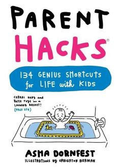 Parent Hacks: 134 Genius Shortcuts for Life With Kids (Paperback) | Overstock.com Shopping - The Best Deals on General Parenting Its the indispensable handbook for the most seat-of-the-pants job there israising kids. Drawing from her award-winning blog, ParentHacks.com, which has been sharing MacGyver-like brilliance from real