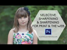 Selective Sharpening & Sharpening For Print & The Web   Floating Lights Photography   Castlegar, BC, Photographer