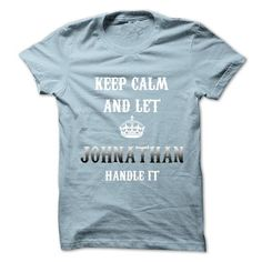 Keep Calm And Let JOHNATHAN Handle It T Shirts, Hoodies, Sweatshirts. BUY NOW ==►…
