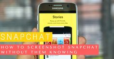 How to Screenshot on Snapchat Without Them Knowing