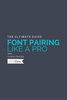 Typography tips: The Ultimate Guide to Font Pairing https://uk.pinterest.com/pin/272538214927841269/