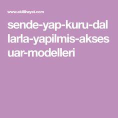sende-yap-kuru-dallarla-yapilmis-aksesuar-modelleri