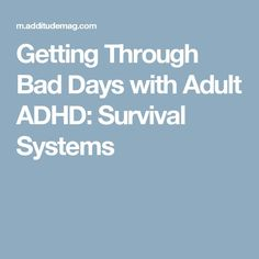 Getting Through Bad Days with Adult ADHD: Survival Systems