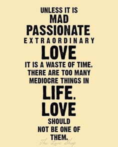 #quote #quotes #inspirational #love #mediocre #life