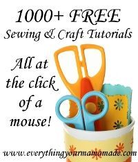 FREE Tutorials &Patterns!  (She's not kidding... you can find ANYTHING!)... http://everythingyourmamamade.com/its-all-about-the-free-tutorials/