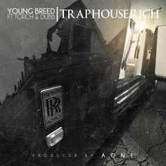 Young Breed Feat. Torch & Dubb – Trap House Rich (Prod. by AOne)