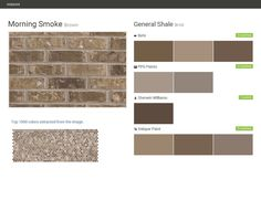 Morning Smoke. Brown. Brick. General Shale. Behr. PPG Paints. Sherwin Williams. Valspar Paint.  Click the gray Visit button to see the matching paint names.