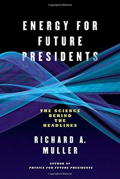 COMING SOON - Availability: http://130.157.138.11/record= Energy for Future Presidents: The Science Behind the Headlines by Richard A. Muller