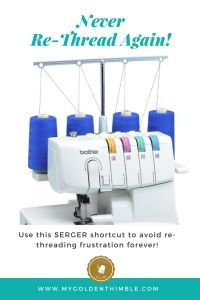 Never re-thread again! The best way to change serger threads. | My Golden Thimble