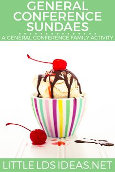General Conference Sundaes. Such a great family activity to do during General Conference weekend. Includes lots of free printables. via @https://www.pinterest.com/littleldsideas/