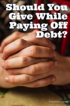 Have you ever wondered if you should give while paying off debt?  If you want the debt gone fast, should you just focus on that or should giving be a priority? via /hopeandcents/