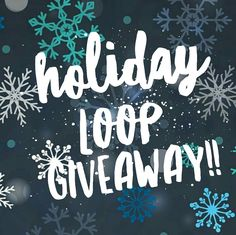 Holiday Loop Giveaway