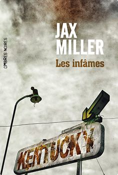 Les Infâmes ( Freedom's child ) I Jax Miller Roman Noir, Lectures, Lus, Kentucky, Books, Romans, Bing Images, Child, Livros