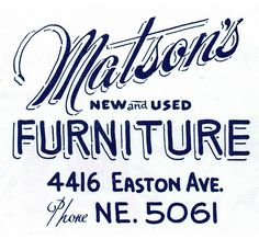 B/W Matson's New & Used Furniture #vintage #handlettered