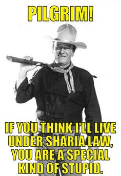 "The Duke says ""NO"" to Sharia. But I add a stronger adjective before his NO. There is room for ONE law in the United States of America and it isn't shaira- take it back to the middle east where it belongs"