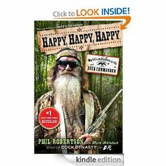 Amazon.com: Happy, Happy, Happy: My Life and Legacy as the Duck Commander eBook: Phil Robertson, Mark Schlabach: Books