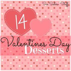 14 Valentines Day Desserts #SixSistersStuff