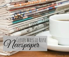 Clever Ways to Reuse Newspaper