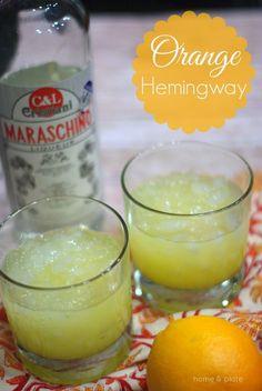 Orange Hemingway — Home & Plate - Fresh Ideas & Simple Recipes