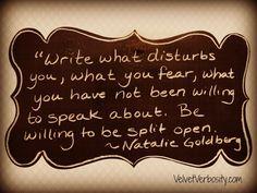 Natalie Goldberg, from Writing Down the Bones