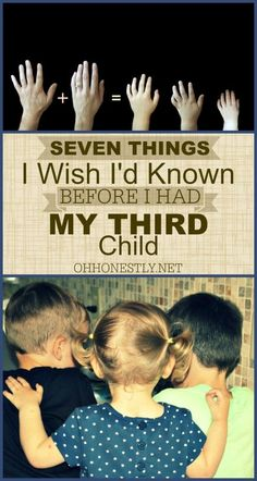 Whether planned or not, adding a third child to your family will bring many changes. Prepare for the parenting of three children with these seven helpful tips: What I Wish I'd Known Before I Had My Third Child, from Oh, Honestly!