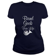 Band Geek for Life Graphic French Horn Music Shirt T-Shirts  #gift #ideas #Popular #Everything #Videos #Shop #Animals #pets #Architecture #Art #Cars #motorcycles #Celebrities #DIY #crafts #Design #Education #Entertainment #Food #drink #Gardening #Geek #Hair #beauty #Health #fitness #History #Holidays #events #Home decor #Humor #Illustrations #posters #Kids #parenting #Men #Outdoors #Photography #Products #Quotes #Science #nature #Sports #Tattoos #Technology #Travel #Weddings #Women