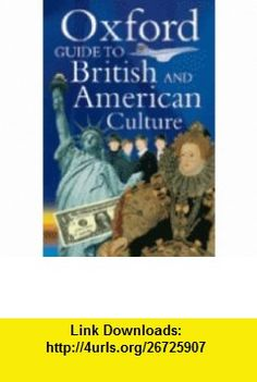 Oxford Guide to British and American Culture (9780194313339) Jonathan Crowther, Kathryn Kavanagh , ISBN-10: 0194313336  , ISBN-13: 978-0194313339 ,  , tutorials , pdf , ebook , torrent , downloads , rapidshare , filesonic , hotfile , megaupload , fileserve