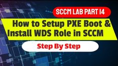 How to Setup PXE Boot and Install WDS Role in SCCM Step by Step - Bibi Operating System, New Technology, Tech News, Windows, Future Tech, Window, Ramen