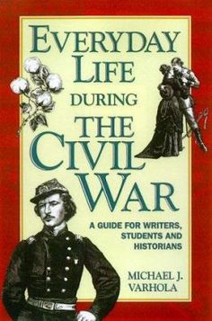 From soldiers and statesmen to farmers and firing lines, Everyday Life During the Civil War offers an exploration of this era.