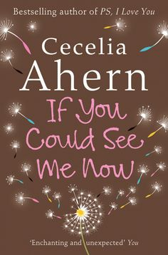...Cecelia Ahern: If You Could See Me Now...