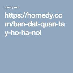 https://homedy.com/ban-dat-quan-tay-ho-ha-noi