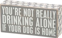 Item # 26375 | Gray Box Sign - Drinking Alone | Primitives by Kathy