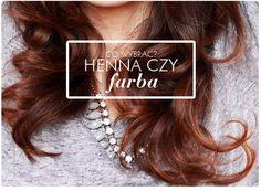 Alina Rose Makeup Blog: Henna do włosów czy farba?