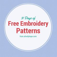 31 Days of FREE hand embroidery patterns! Check back throughout the month of October 2015 as a new pattern will be added each day.
