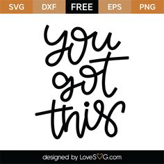 Free You Got This SVG Cut File