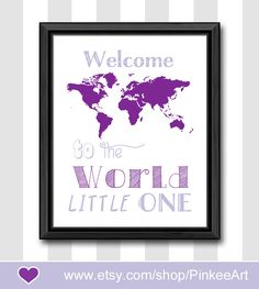 girls room decor purple baby nursery wall decor map theme world map nursery baby room gift for girls new baby print welcome to the world by PinkeeArt on Etsy https://www.etsy.com/listing/187604232/girls-room-decor-purple-baby-nursery