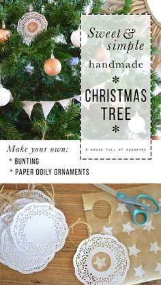 A house full of sunshine: How to make it: A sweet and simple Christmas tree with handmade elements Handmade Christmas Tree, Simple Christmas, Christmas Crafts, Christmas Ideas, Homemade Christmas, Holiday Ideas, Christmas Ornaments, Home Crafts, Fun Crafts