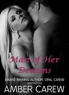 Man of Her Dreams by Amber Carew, http://www.amazon.com/dp/B007M5MT5A/ref=cm_sw_r_pi_dp_Fni7pb05B1VNJ