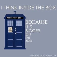 """I think inside the box, because it's bigger on the inside"" @mia motiee motiee piddington thought you'd like this! I haven't seen a lot of Dr who so this is one the few Dr who jokes I get haha"