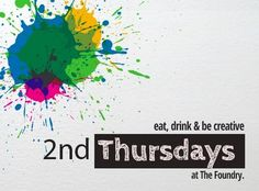 The Foundry Art Centre invites one and all to EAT, DRINK AND BE CREATIVE!