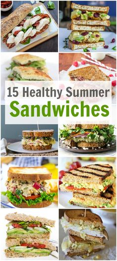 An awesome collection of 15 Healthy Summer Sandwiches for your picnic, lunch or a quick summer meal.