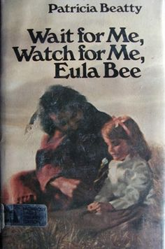 Wait for Me, Watch for Me, Eula Bee - by Patricia Beatty