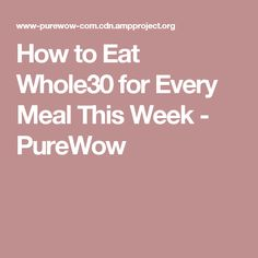 How to Eat Whole30 for Every Meal This Week - PureWow