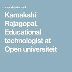 Kamakshi Rajagopal, Educational technologist at Open universiteit
