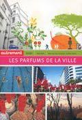 LES PARFUMS DE LA VILLE, Michel Da Costa et Geoffrey Galand, éditions autrement Junior 2004 / chaque ville a son odeur.